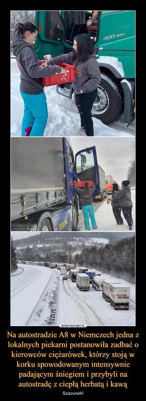 Na autostradzie A8 w Niemczech jedna z lokalnych piekarni postanowiła zadbać o kierowców ciężarówek, którzy stoją w korku spowodowanym intensywnie padającym śniegiem i przybyli na autostradę z ciepłą herbatą i kawą