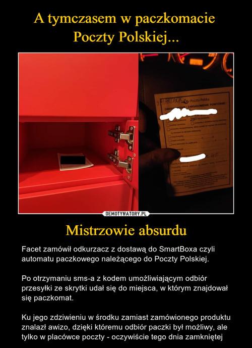 A tymczasem w paczkomacie  Poczty Polskiej... Mistrzowie absurdu