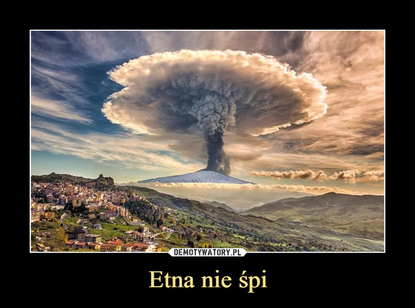 Etna nie śpi –