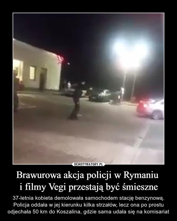 Brawurowa akcja policji w Rymaniu i filmy Vegi przestają być śmieszne – 37-letnia kobieta demolowała samochodem stację benzynową. Policja oddała w jej kierunku kilka strzałów, lecz ona po prostu odjechała 50 km do Koszalina, gdzie sama udała się na komisariat