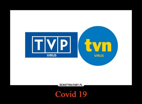 Covid 19 –