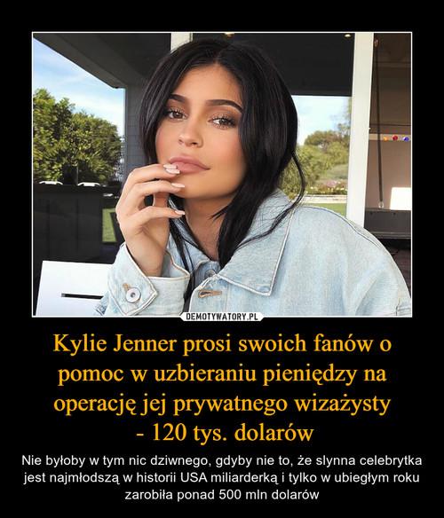 Kylie Jenner prosi swoich fanów o pomoc w uzbieraniu pieniędzy na operację jej prywatnego wizażysty  - 120 tys. dolarów
