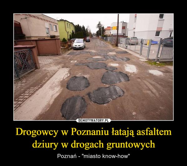 """Drogowcy w Poznaniu łatają asfaltem dziury w drogach gruntowych – Poznań - """"miasto know-how"""""""