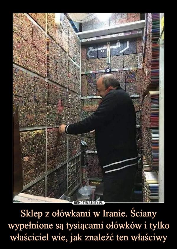 Sklep z ołówkami w Iranie. Ściany wypełnione są tysiącami ołówków i tylko właściciel wie, jak znaleźć ten właściwy –