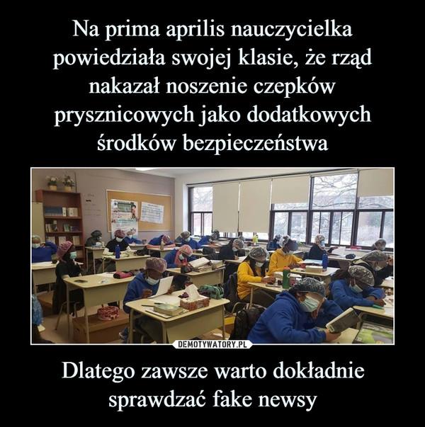 Dlatego zawsze warto dokładnie sprawdzać fake newsy –