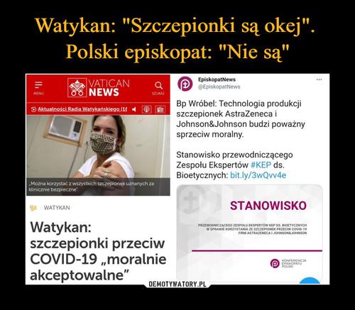 """Watykan: """"Szczepionki są okej"""".  Polski episkopat: """"Nie są"""""""