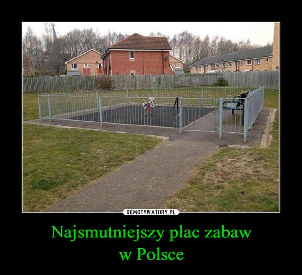 Najsmutniejszy plac zabaww Polsce –