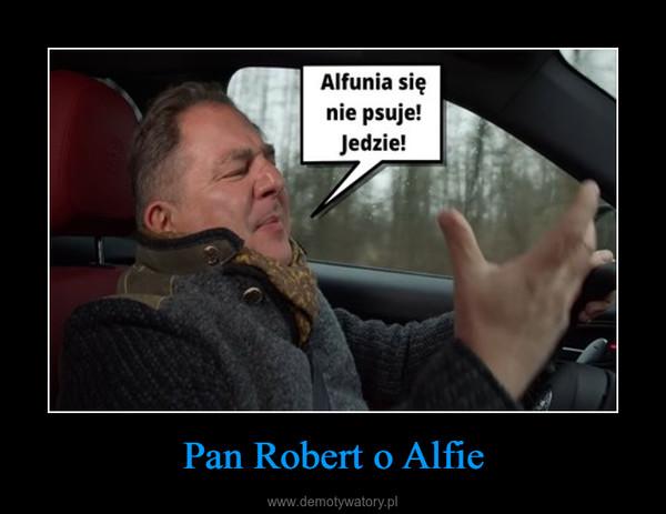 Pan Robert o Alfie –