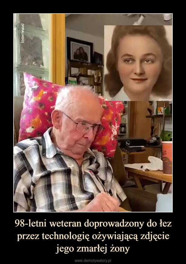 98-letni weteran doprowadzony do łez przez technologię ożywiającą zdjęcie jego zmarłej żony –
