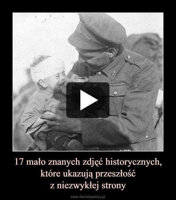 17 mało znanych zdjęć historycznych,które ukazują przeszłośćz niezwykłej strony –