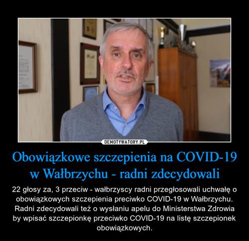 Obowiązkowe szczepienia na COVID-19 w Wałbrzychu - radni zdecydowali