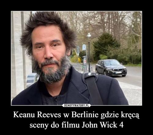 Keanu Reeves w Berlinie gdzie kręcą sceny do filmu John Wick 4