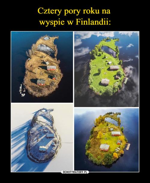 Cztery pory roku na  wyspie w Finlandii: