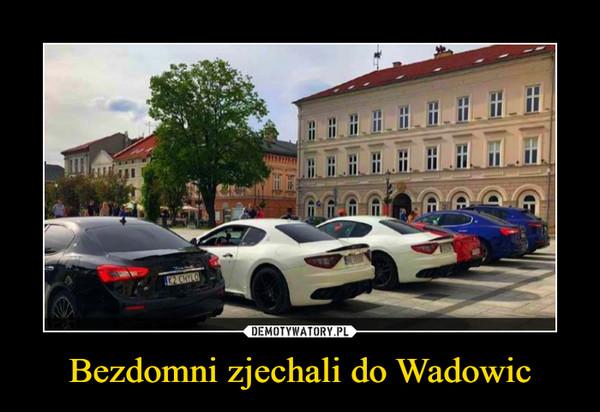 Bezdomni zjechali do Wadowic –