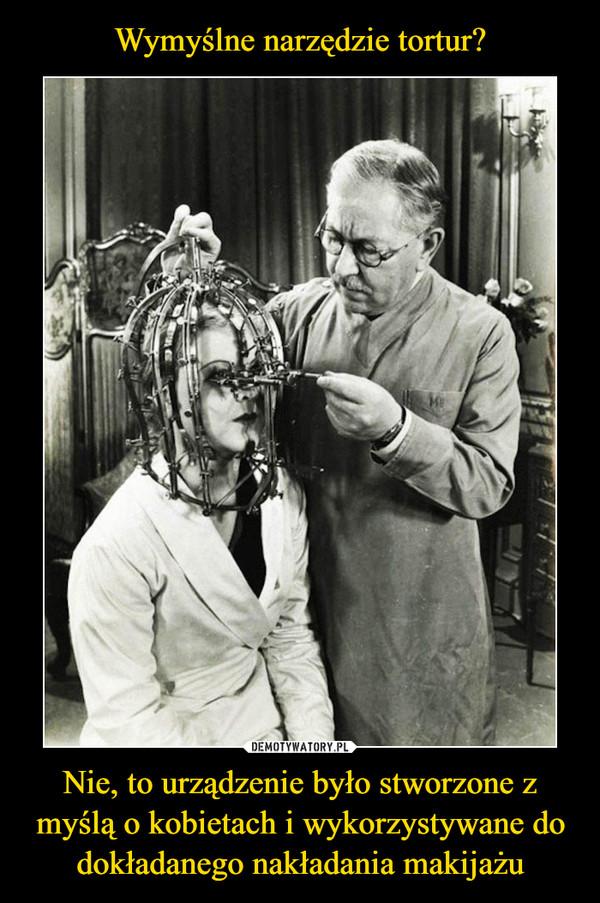 Nie, to urządzenie było stworzone z myślą o kobietach i wykorzystywane do dokładanego nakładania makijażu –
