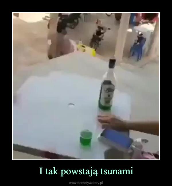 I tak powstają tsunami –