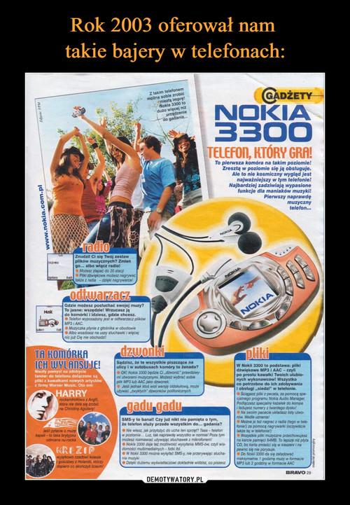 Rok 2003 oferował nam  takie bajery w telefonach: