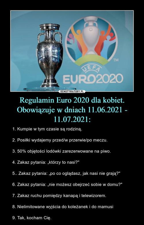 Regulamin Euro 2020 dla kobiet. Obowiązuje w dniach 11.06.2021 - 11.07.2021: