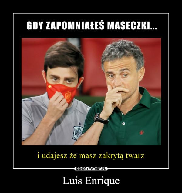 Luis Enrique –
