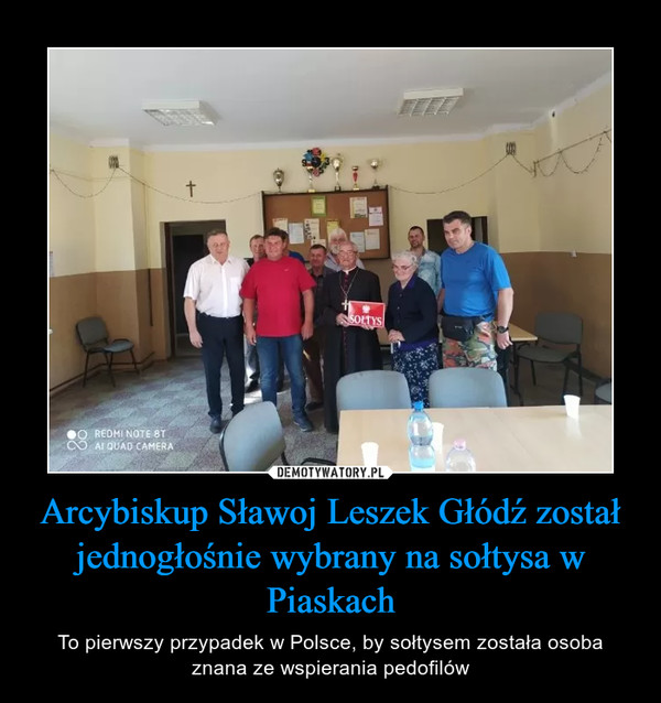 Arcybiskup Sławoj Leszek Głódź został jednogłośnie wybrany na sołtysa w Piaskach – To pierwszy przypadek w Polsce, by sołtysem została osoba znana ze wspierania pedofilów