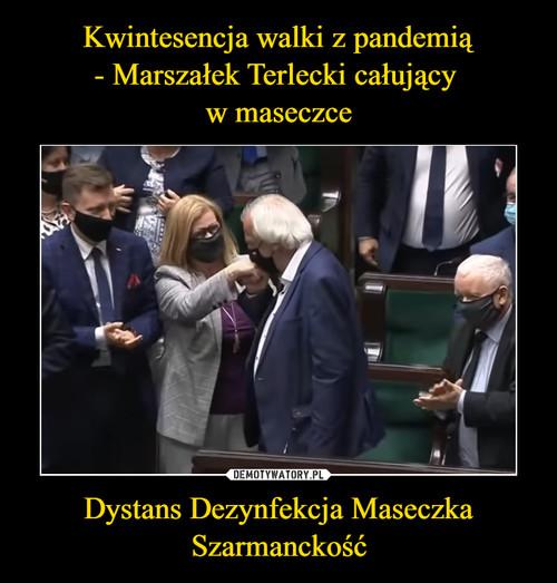 Kwintesencja walki z pandemią - Marszałek Terlecki całujący  w maseczce Dystans Dezynfekcja Maseczka Szarmanckość