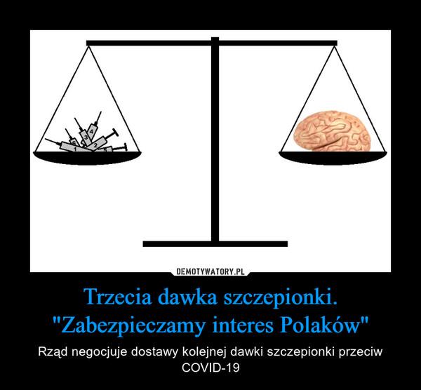 """Trzecia dawka szczepionki.""""Zabezpieczamy interes Polaków"""" – Rząd negocjuje dostawy kolejnej dawki szczepionki przeciw COVID-19"""
