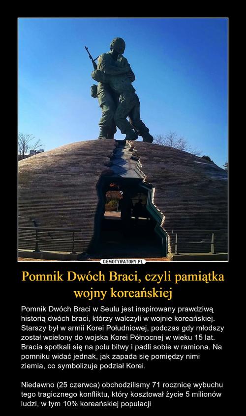 Pomnik Dwóch Braci, czyli pamiątka wojny koreańskiej