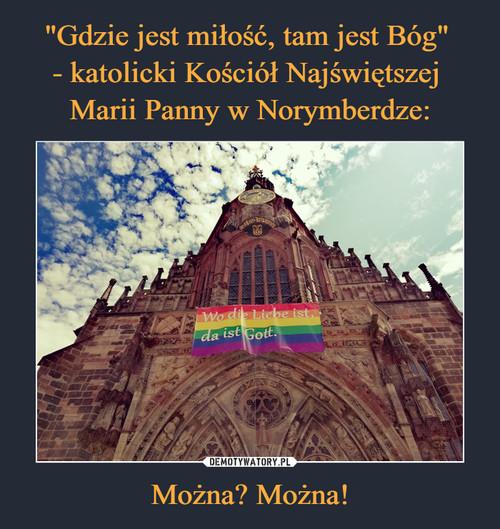 """""""Gdzie jest miłość, tam jest Bóg""""  - katolicki Kościół Najświętszej  Marii Panny w Norymberdze: Można? Można!"""
