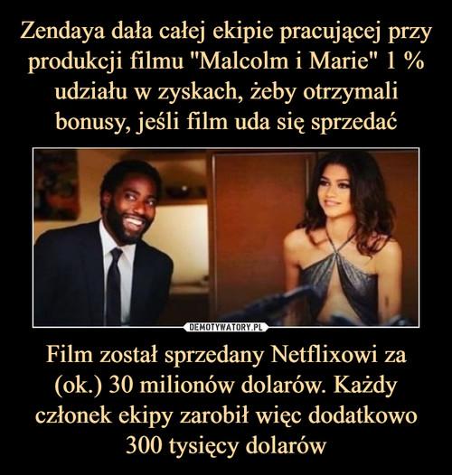 """Zendaya dała całej ekipie pracującej przy produkcji filmu ''Malcolm i Marie"""" 1 % udziału w zyskach, żeby otrzymali bonusy, jeśli film uda się sprzedać Film został sprzedany Netflixowi za (ok.) 30 milionów dolarów. Każdy członek ekipy zarobił więc dodatkowo 300 tysięcy dolarów"""
