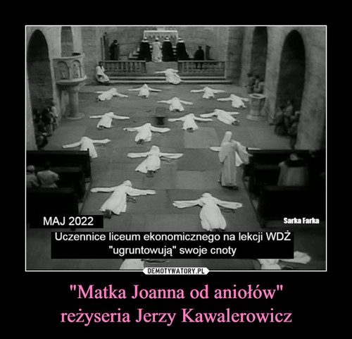 """""""Matka Joanna od aniołów"""" reżyseria Jerzy Kawalerowicz"""