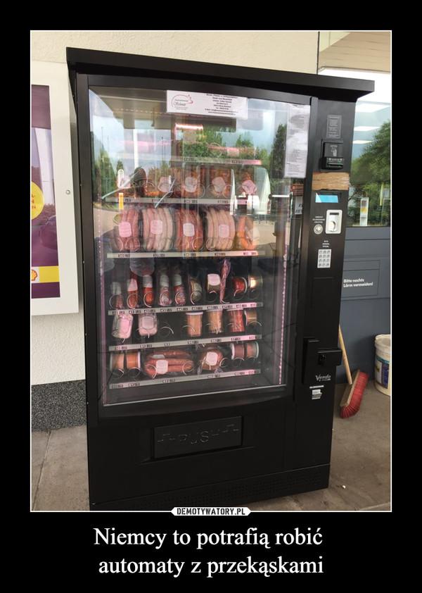 Niemcy to potrafią robić automaty z przekąskami –