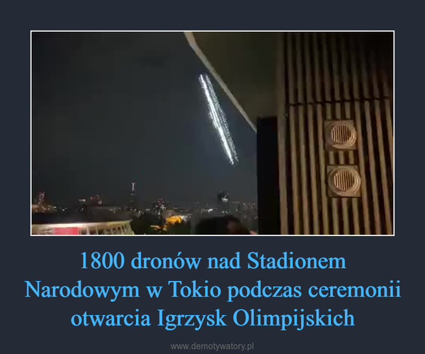 1800 dronów nad Stadionem Narodowym w Tokio podczas ceremonii otwarcia Igrzysk Olimpijskich –