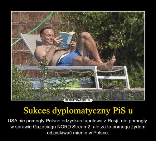Sukces dyplomatyczny PiS u