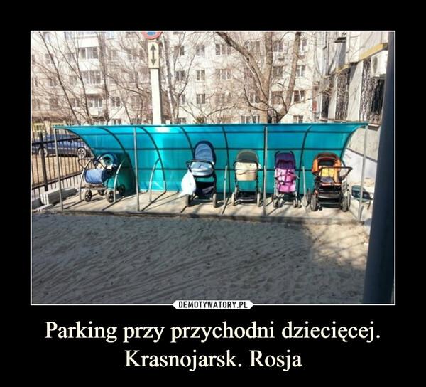 Parking przy przychodni dziecięcej.Krasnojarsk. Rosja –