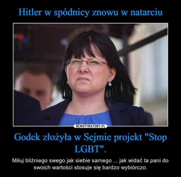 """Godek złożyła w Sejmie projekt """"Stop LGBT"""". – Miłuj bliźniego swego jak siebie samego ... jak widać ta pani do swoich wartości stosuje się bardzo wybiórczo."""