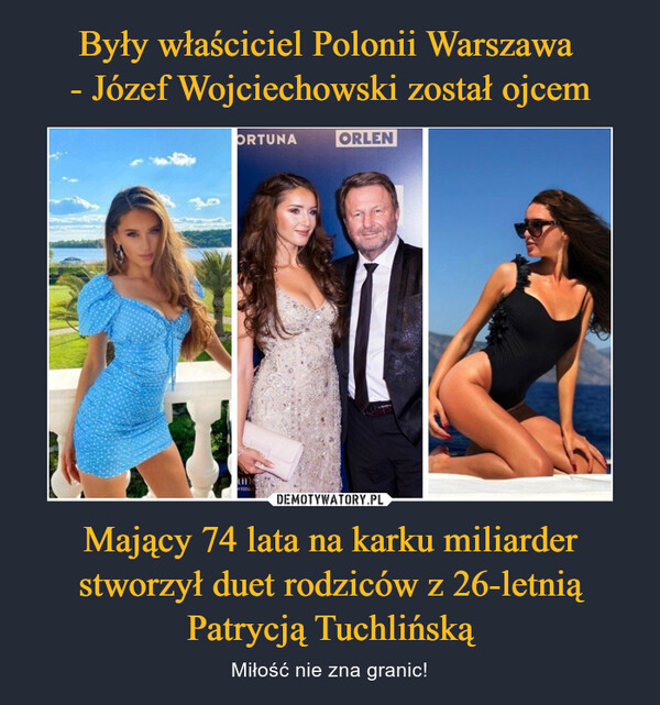 Mający 74 lata na karku miliarder stworzył duet rodziców z 26-letnią Patrycją Tuchlińską – Miłość nie zna granic!