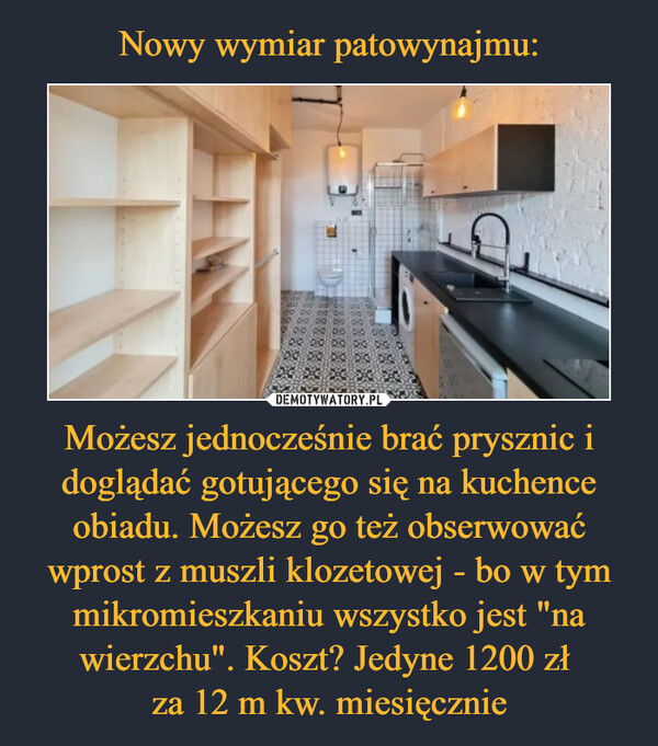 """Możesz jednocześnie brać prysznic i doglądać gotującego się na kuchence obiadu. Możesz go też obserwować wprost z muszli klozetowej - bo w tym mikromieszkaniu wszystko jest """"na wierzchu"""". Koszt? Jedyne 1200 zł za 12 m kw. miesięcznie –"""