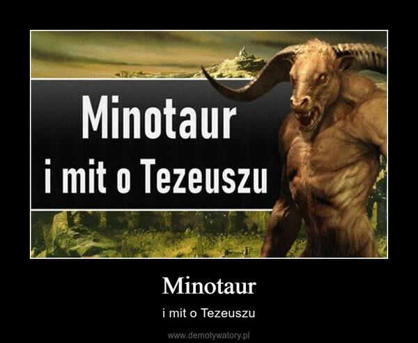 Minotaur – i mit o Tezeuszu