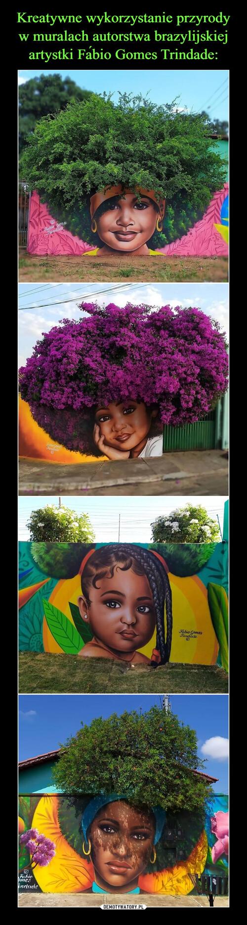 Kreatywne wykorzystanie przyrody w muralach autorstwa brazylijskiej artystki Fábio Gomes Trindade: