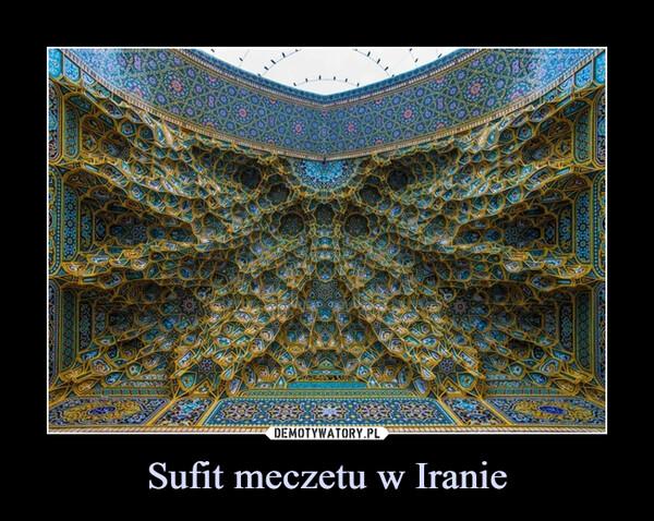 Sufit meczetu w Iranie –