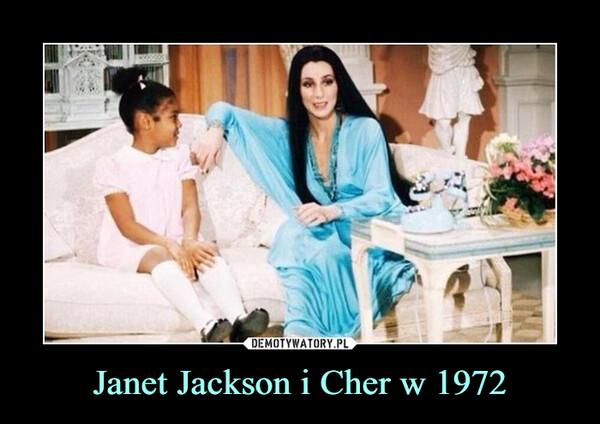 Janet Jackson i Cher w 1972 –