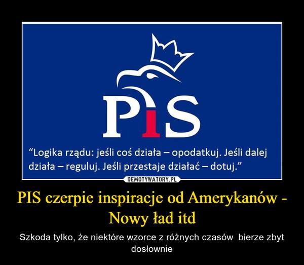 PIS czerpie inspiracje od Amerykanów - Nowy ład itd – Szkoda tylko, że niektóre wzorce z różnych czasów  bierze zbyt dosłownie
