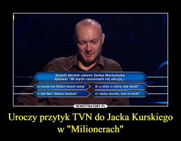 """Uroczy przytyk TVN do Jacka Kurskiego w """"Milionerach"""" –"""