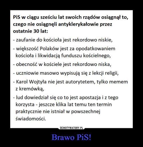 Brawo PiS!