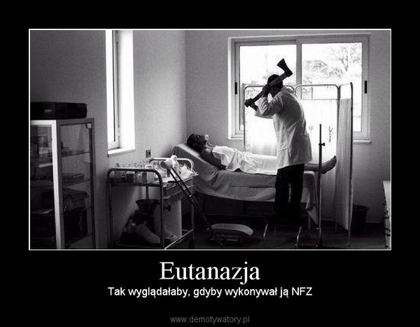 Euthanasia: by the Polish NHS