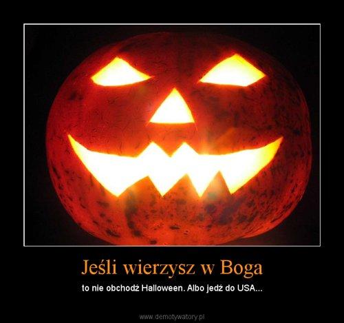 Jeśli wierzysz w Boga – to nie obchodź Halloween. Albo jedź do USA...