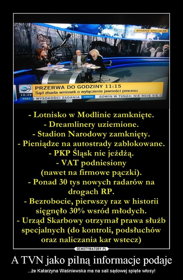 A TVN jako pilną informacje podaje – ...że Katarzyna Waśniewska ma na sali sądowej spięte włosy!