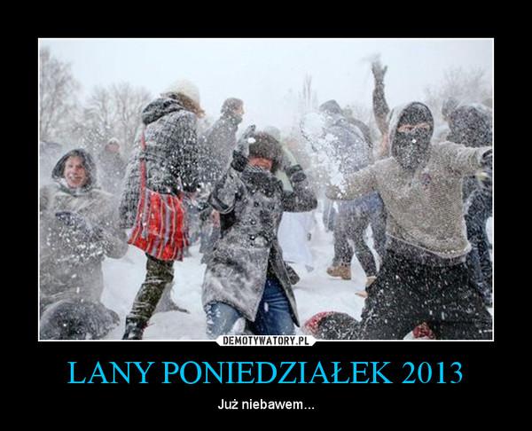 LANY PONIEDZIAŁEK 2013 – Już niebawem...