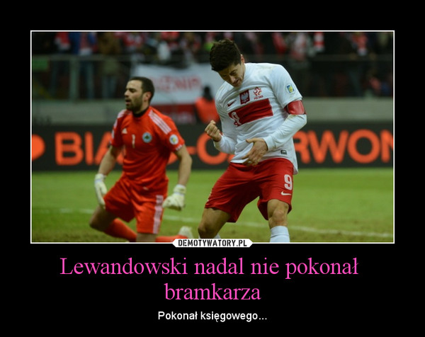 Robert Lewandowski na Demotywatory.pl