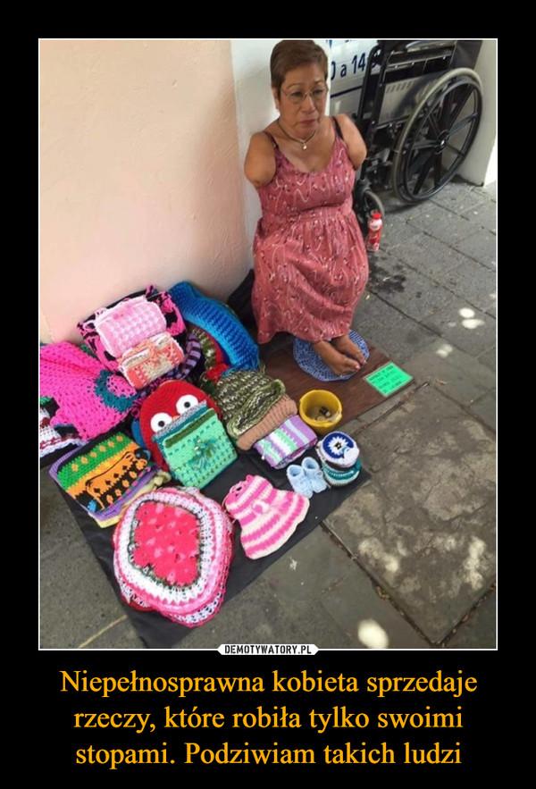 Niepełnosprawna kobieta sprzedaje rzeczy, które robiła tylko swoimi stopami. Podziwiam takich ludzi